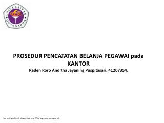 PROSEDUR PENCATATAN BELANJA PEGAWAI pada KANTOR Raden Roro Anditha Jayaning Puspitasari. 41207354.