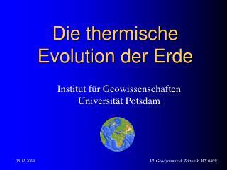 Die thermische Evolution der Erde