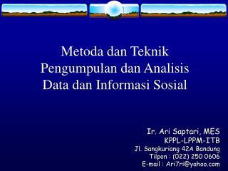 Metoda dan Teknik Pengumpulan dan Analisis Data dan Informasi Sosial