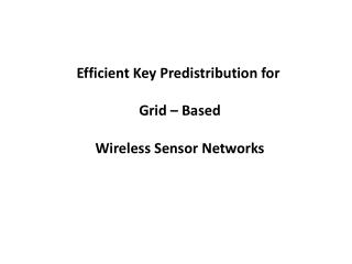 Efficient Key  Predistribution  for  Grid – Based Wireless Sensor Networks