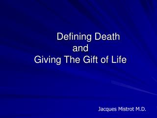 Defining Death  and  Giving The Gift of Life