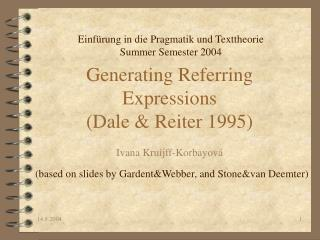 Generating Referring Expressions (Dale & Reiter 1995)