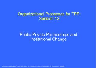 Organizational Processes for TPP: Session 12
