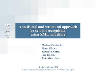 A statistical and structural approach  for symbol recognition,  using XML modelling