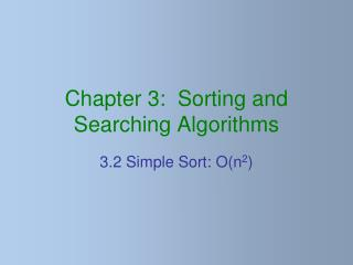 Chapter 3:  Sorting and Searching Algorithms