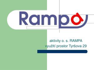 aktivity o. s. RAMPA využití prostor Tyršova 29