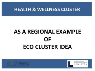 AS A REGIONAL EXAMPLE  OF  ECO CLUSTER IDEA
