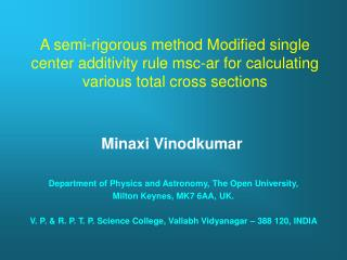 A semi-rigorous method Modified single center additivity rule msc-ar for calculating  various total cross sections