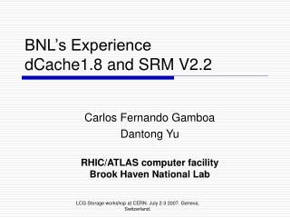 BNL's Experience  dCache1.8 and SRM V2.2