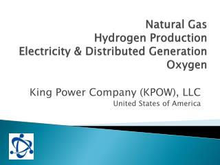 Natural Gas  Hydrogen Production Electricity & Distributed Generation Oxygen