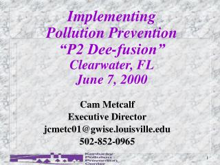 "Implementing  Pollution Prevention  ""P2 Dee-fusion"" Clearwater, FL June 7, 2000"