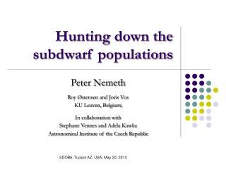 Hunting down the subdwarf populations