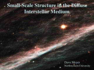 Small-Scale Structure in the Diffuse              Interstellar Medium