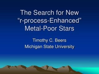 "The Search for New   ""r-process-Enhanced"" Metal-Poor Stars"