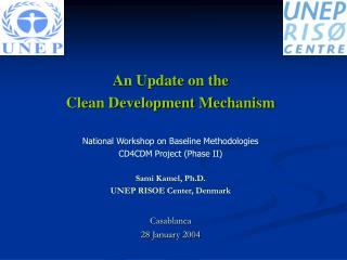 An Update on the Clean Development Mechanism National Workshop on Baseline Methodologies