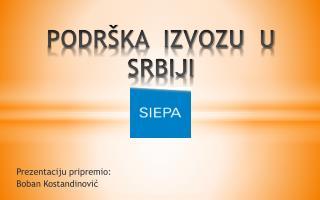 PODRŠKA  IZVOZU  U  SRBIJI