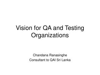 Vision for QA and Testing Organizations