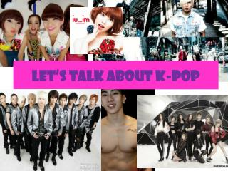 Let's talk about k-pop