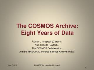The COSMOS Archive: Eight Years of Data