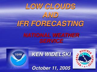 LOW CLOUDS  AND IFR FORECASTING