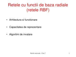 Retele cu functii de baza radiale (retele RBF)