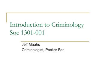 Introduction to Criminology Soc 1301-001