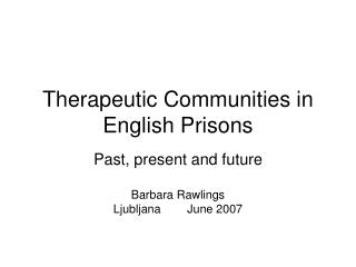 Therapeutic Communities in English Prisons