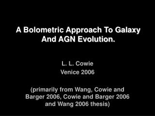 A Bolometric Approach To Galaxy And AGN Evolution.