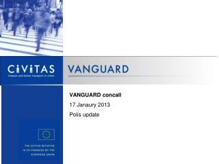 VANGUARD concall 17 Janaury 2013 Polis update