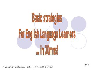 Basic strategies For English Language Learners … in 30mns!