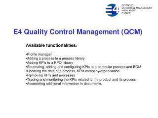 E4 Quality Control  Management ( QC M)