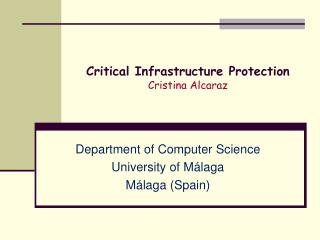 Critical Infrastructure Protection  Cristina Alcaraz