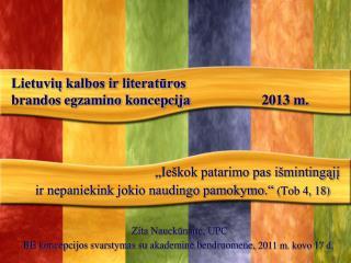 Lietuvių kalbos ir literatūros brandos egzamino koncepcija    2013 m.