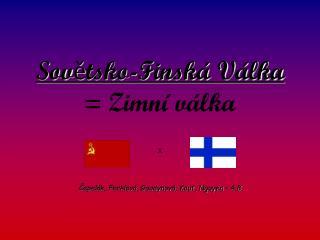 Sovětsko-Finská Válka = Zimní válka