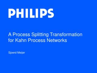 A Process Splitting Transformation for Kahn Process Networks