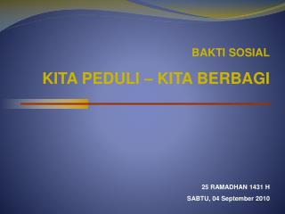BAKTI SOSIAL KITA PEDULI – KITA BERBAGI