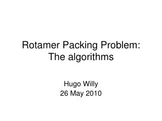 Rotamer Packing Problem: The algorithms