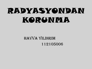 RADYASYONDAN KORUNMA
