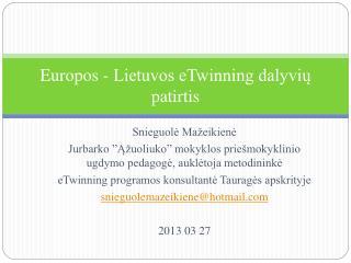 Europos - Lietuvos eTwinning dalyvių patirtis