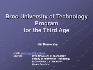 Brno University of Technology Program  for the Third Age