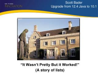 Scott Bader Upgrade from 12.4 Java to 10.1