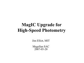 MagIC Upgrade for High-Speed Photometry