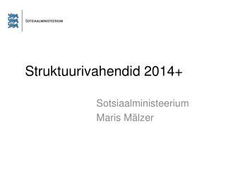 Struktuurivahendid 2014+
