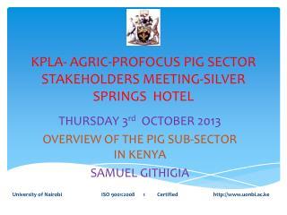 KPLA- AGRIC-PROFOCUS PIG SECTOR STAKEHOLDERS MEETING-SILVER SPRINGS  HOTEL