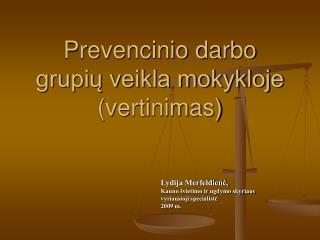Prevencinio darbo grupių veikla mokykloje (vertinimas)