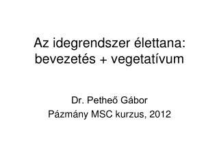 Az idegrendszer élettana: bevezetés + vegetatívum