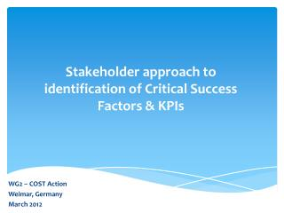 Stakeholder  approach to identification of Critical Success Factors &  KPIs