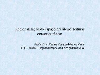 Regionaliza  o do espa o brasileiro: leituras contempor neas