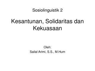 Sosiolinguistik 2 Kesantunan, Solidaritas dan Kekuasaan
