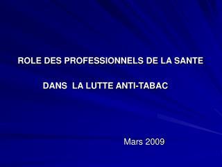 ROLE DES PROFESSIONNELS DE LA SANTE                   DANS  LA LUTTE ANTI-TABAC